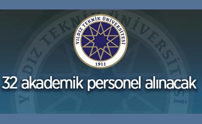 Yıldız Teknik Üniversitesi 32 Öğretim Üyesi alıyor