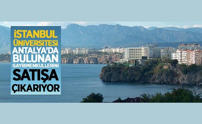 İstanbul Üniversitesinden Antalya'daki muhtelif gayrimenkulleri satışa çıkardı