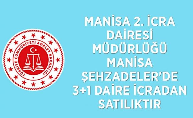 MANİSA 2. İCRA DAİRESİ MÜDÜRLÜĞÜ Manisa Şehzadeler'de 3+1 daire icradan satılıktır
