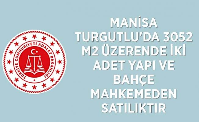 Manisa Turgutlu'da 3052 m2 üzerende iki adet yapı ve bahçe mahkemeden satılıktır