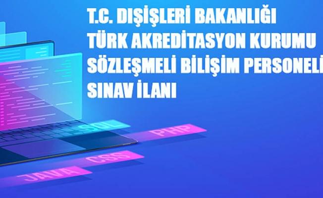 Türk Akreditasyon Kurumu Sözleşmeli Bilişim Personeli Alacak