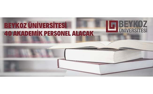 Beykoz Üniversitesi 40 Akademik Personel alacak