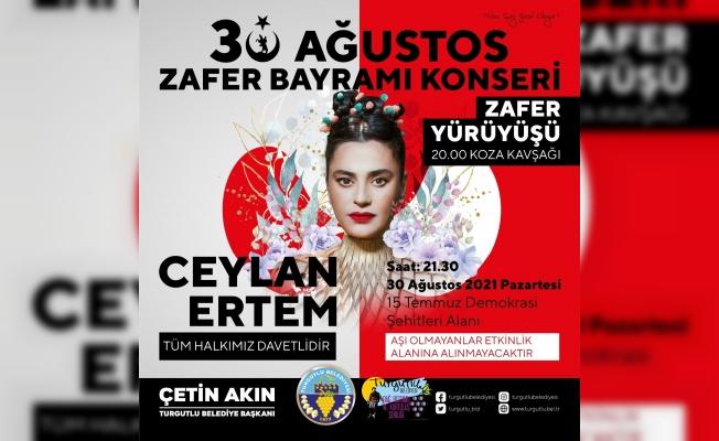 Turgutlu, Zafer Bayramını Ceylan Ertem ile kutlayacak