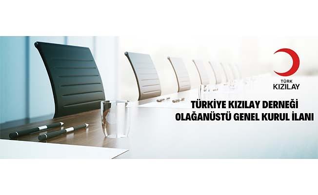 Türkiye Kızılay Derneğinin Olağanüstü Genel Kurul Toplantısına Davet