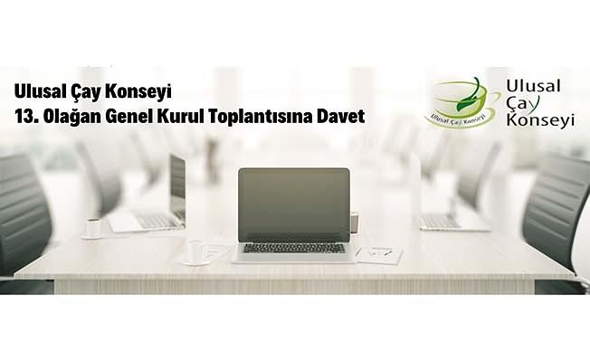 Ulusal Çay Konseyinin 13. Olağan Genel Kurul Toplantısına Davet
