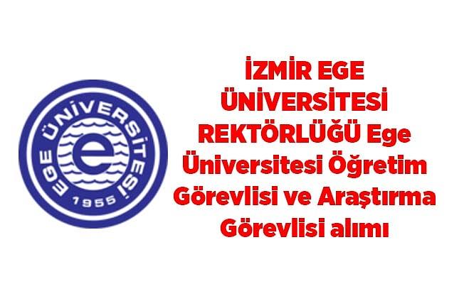Ege Üniversitesi Öğretim Görevlisi ve Araştırma Görevlisi alımı