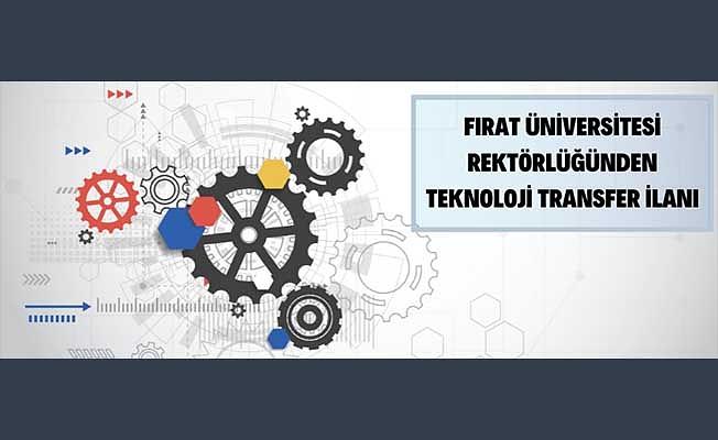 Fırat Üniversitesi Rektörlüğünden teknoloji transfer ilanı