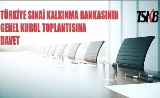 Türkiye Sınai Kalkınma Bankasının Genel Kurul Toplantısına Davet