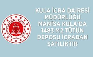 KULA İCRA DAİRESİ MÜDÜRLÜĞÜ Manisa Kula'da 1483 m2 tütün deposu icradan satılıktır