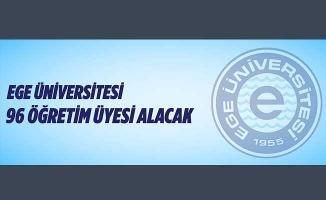 Ege Üniversitesi 96 Öğretim Üyesi alım